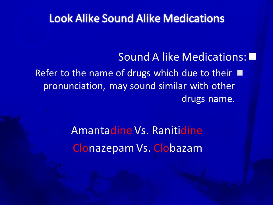 Incomplete knowledge of the medication names