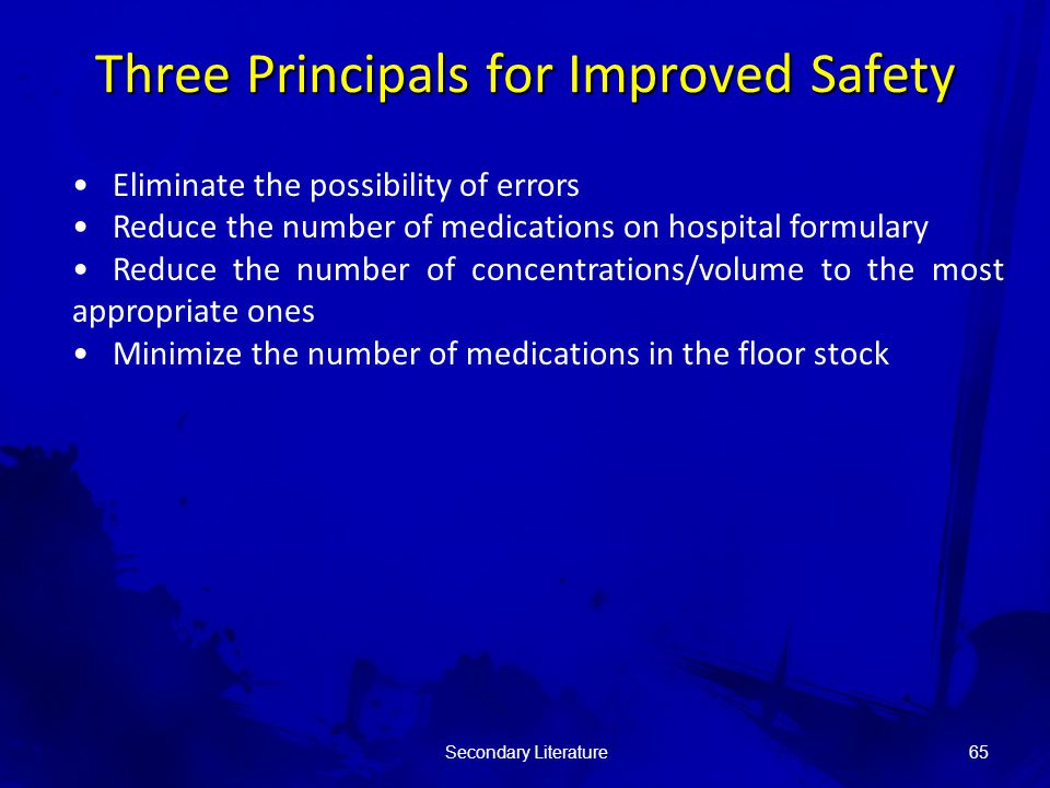 Eliminate the possibility of errors Reduce the number of medications on hospital formulary Reduce the number of concentrations/volume to the most appropriate ones Minimize the number of medications in the floor stock