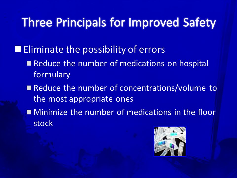 Secondary Literature67 Make error visible TWO individual independent checking for High Alert Medications Minimize the consequences of error Minimize the size of vial or ampoules in the patient care area.