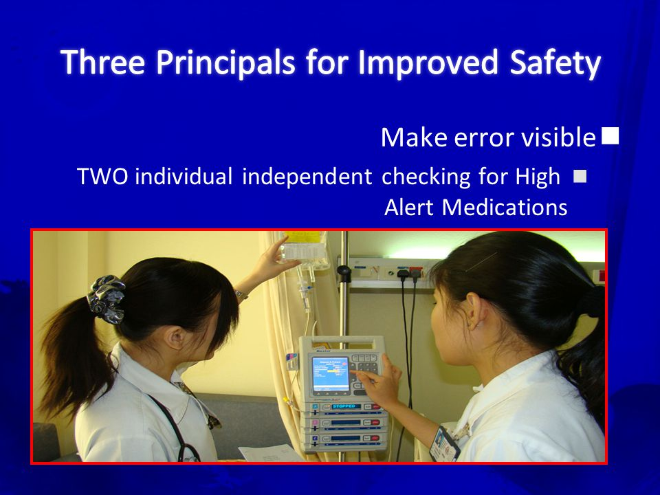 Minimize the consequences of error Minimize the size of vial or ampoules in the patient care area.
