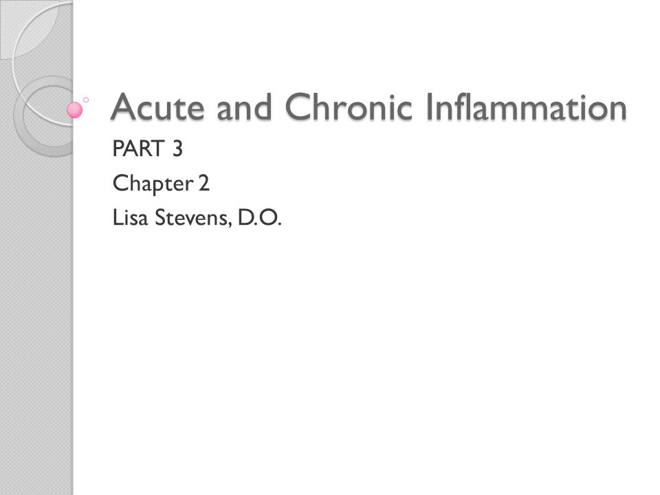 Outcomes of Acute Inflammation Variables that may modify the basic process of inflammation ◦ Nature and intensity of the injury ◦ Site and tissue affected ◦ Responsiveness of the host