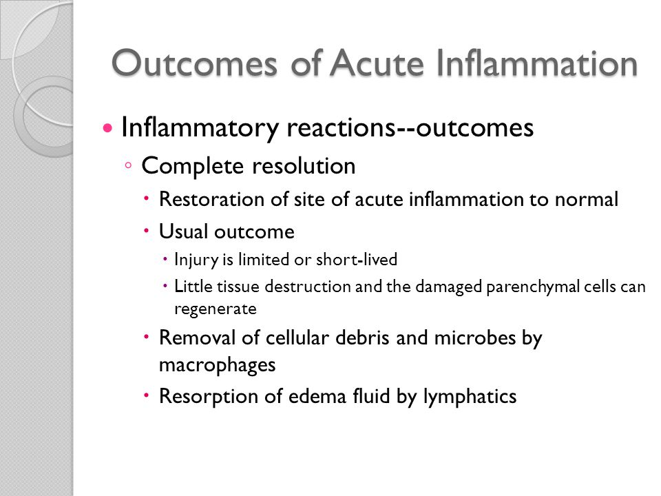 Outcomes of Acute Inflammation Inflammatory reactions--outcomes ◦ Healing by connective tissue replacement  Fibrosis  Occurs after substantial tissue destruction  Inflammatory injury involves tissues that are incapable of regeneration  Abundant fibrin exudation in tissue or serous cavities that cannot be adequately cleared  Connective tissue grows into the area of damage  Converts it into a mass of fibrous tissue  Organization