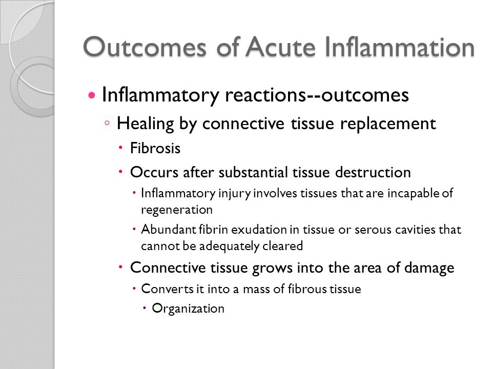Outcomes of Acute Inflammation Inflammatory reactions--outcomes ◦ Progression of the response to chronic inflammation  May follow acute inflammation  Response may be chronic from the onset