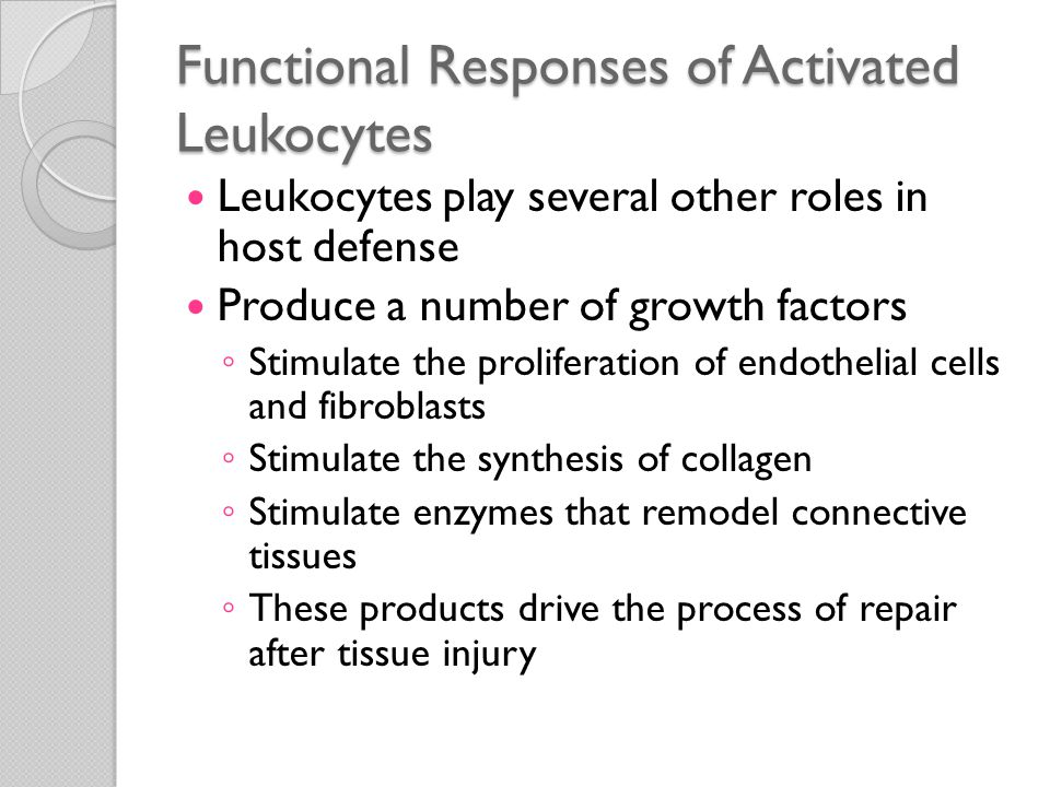 Release of Leukocyte Products and Leukocyte-Mediated Tissue Injury Leukocytes are important causes of injury to normal cells and tissues under several circumstances ◦ Part of a normal defense reaction against infectious microbes  Infections that are difficult to eradicate (TB) and certain viral diseases  Prolonged host response contributes more to the pathology than does the microbe itself ◦ Inappropriately directed inflammatory response  Against host tissues, as in certain autoimmune diseases ◦ Excessive host reaction  Against usually harmless environmental substances  Allergic diseases, including asthma
