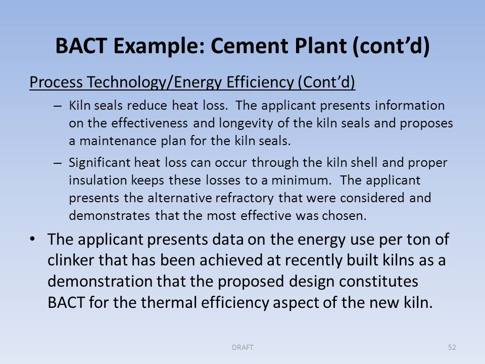 BACT Example: Cement Plant (cont'd) Step 1 (cont'd) Fuel Choice Applicant proposes to use a combination of coal as the primary fuel and wood wastes (when they are available).