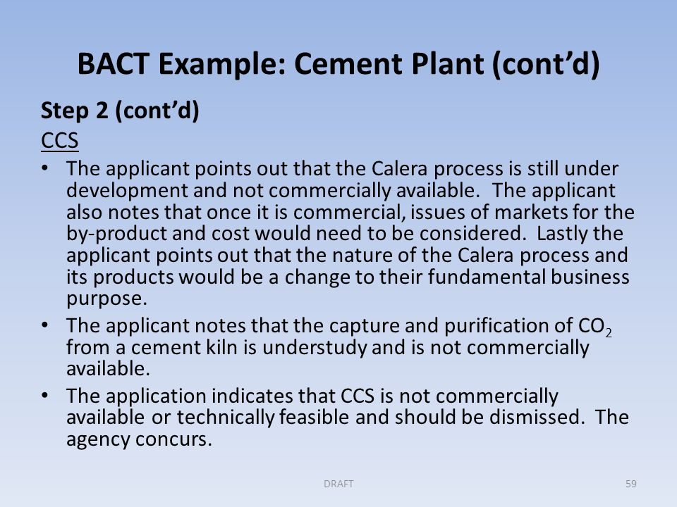 BACT Example: Cement Plant (cont'd) Step 3: Evaluating and ranking controls for their effectiveness The measures were ranked based on CO 2 emitted per ton of clinker.