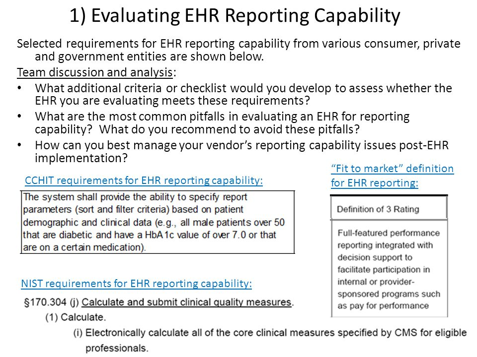 1) Evaluating EHR Reporting Capability Selected requirements for EHR reporting capability from various consumer, private and government entities are shown below.