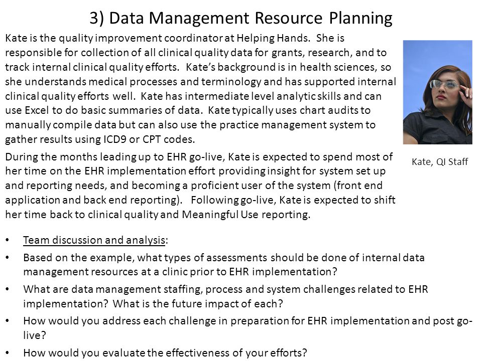 3) Data Management Resource Planning Kate is the quality improvement coordinator at Helping Hands.