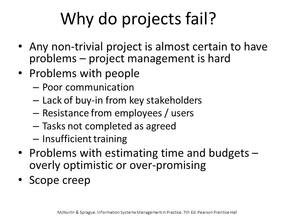 Poor risk management One of the main reasons that IT projects fail is poor risk management – Technical risks: eg.
