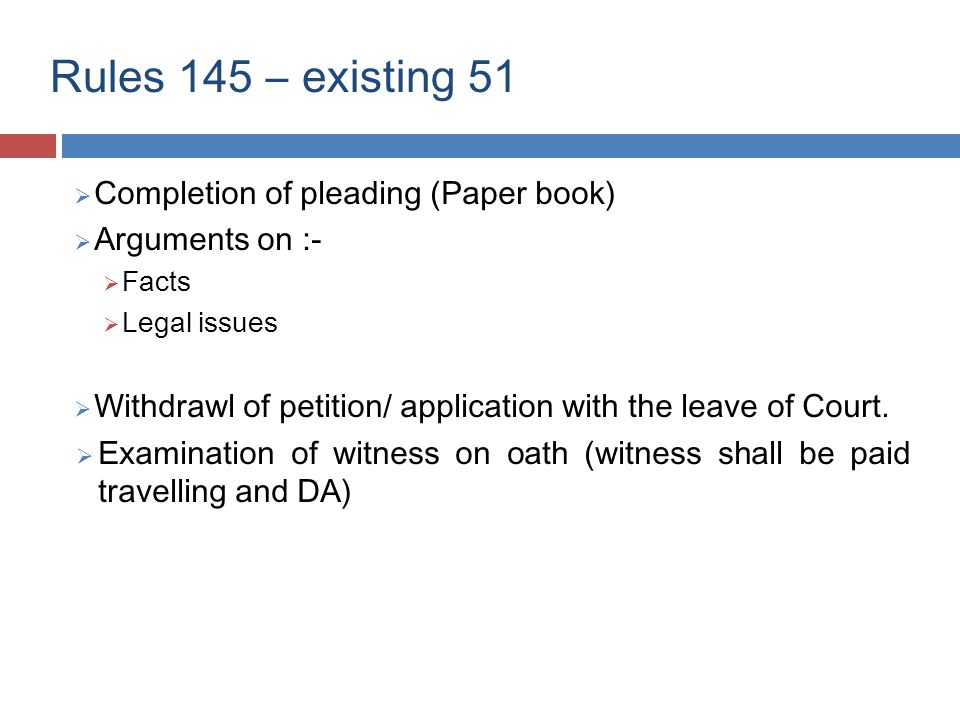 Rules 145 – existing 51  Non-Appearance:  NCLT may dismiss the petition / application.