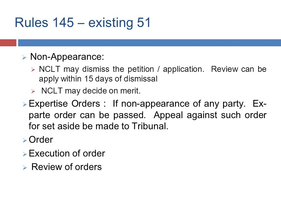 Rules 145 – existing 51  Compliance of orders:-  Affidavit for compliance on the direction of NCLT  Failure to compliance shall not invalidate the order unless NCLT orders.