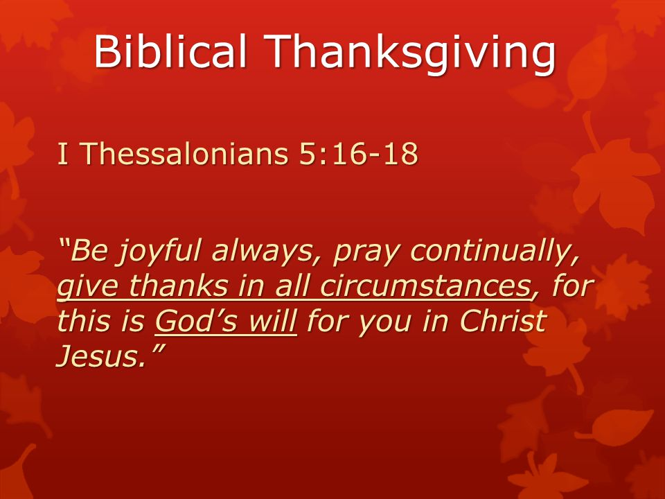 Biblical Thanksgiving I Timothy 2:1 I urge, then, first of all, that requests, prayers, intercession and thanksgiving be made for everyone…for kings and all those in authority.