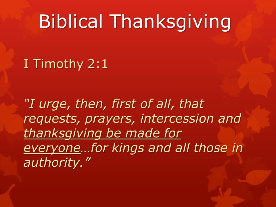 Biblical Thanksgiving Thankfulness is a command of God, always, for everything, in all circumstances: this is His will for His people.