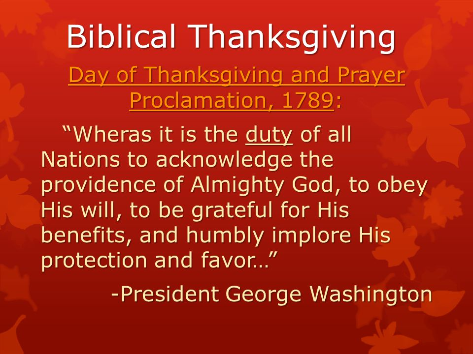 Biblical Thanksgiving Day of Thanksgiving and Prayer Proclamation, 1865: …I…do hereby appoint and set apart the last Thursday in November next…as a day of thanksgiving and praise to Almighty God, the beneficent Creator of the Universe. -President Abraham Lincoln