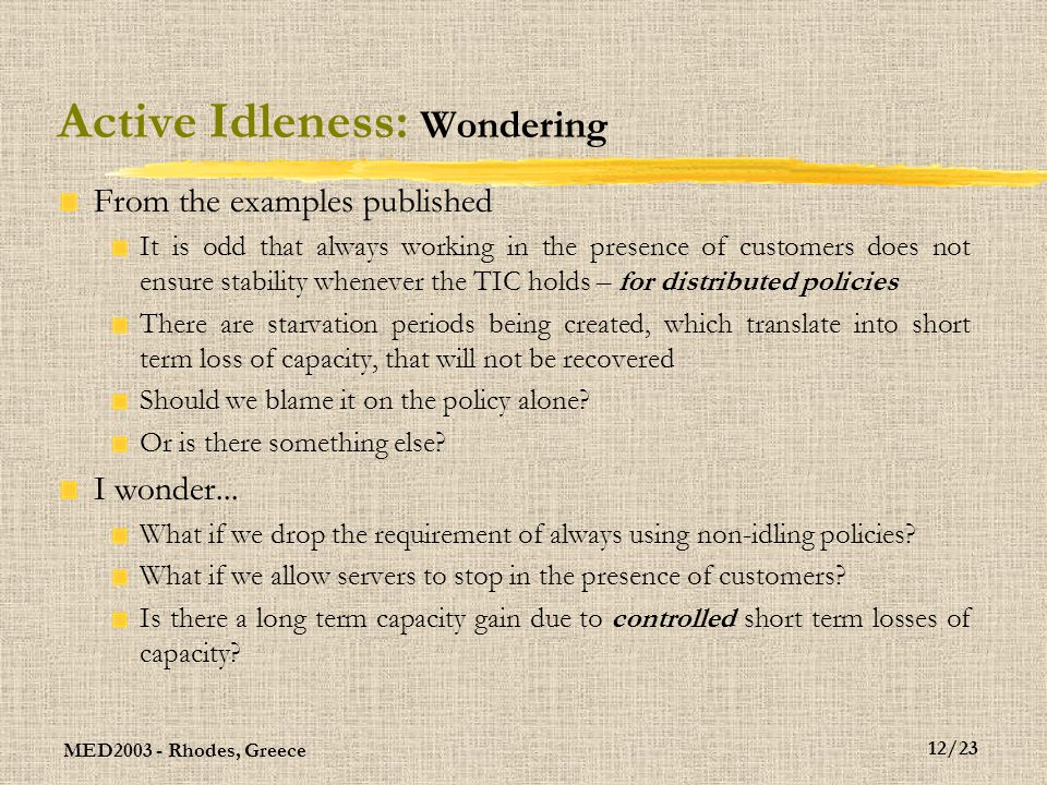 MED2003 - Rhodes, Greece 13/23 Active Idleness: Wondering still Surely you are kidding...