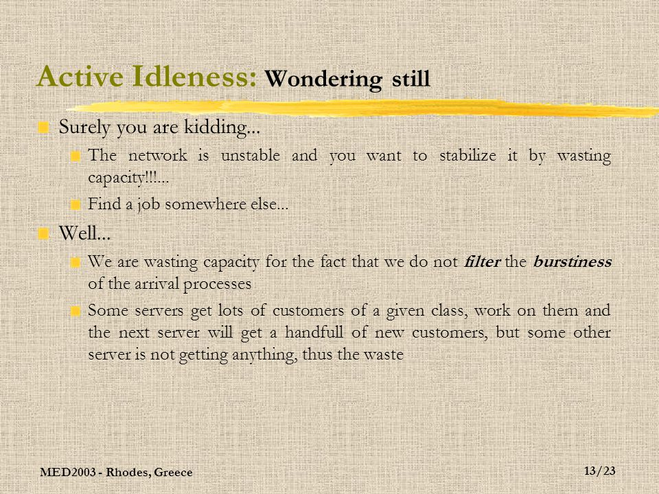 MED2003 - Rhodes, Greece 14/23 Active Idleness: Key to stability.