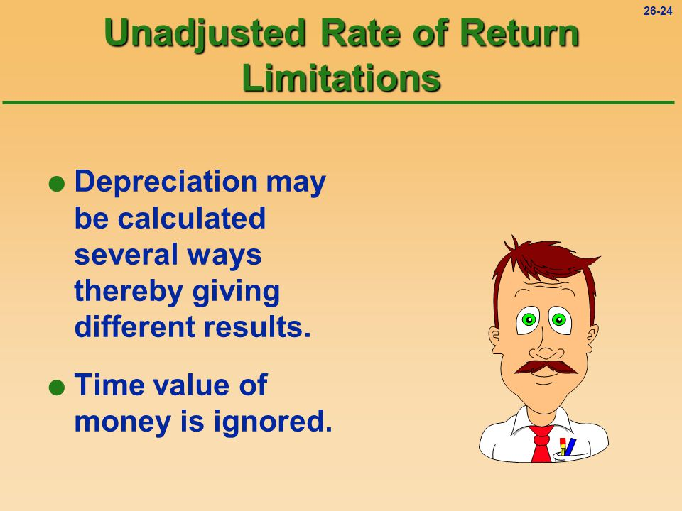 26-24 l Depreciation may be calculated several ways thereby giving different results.