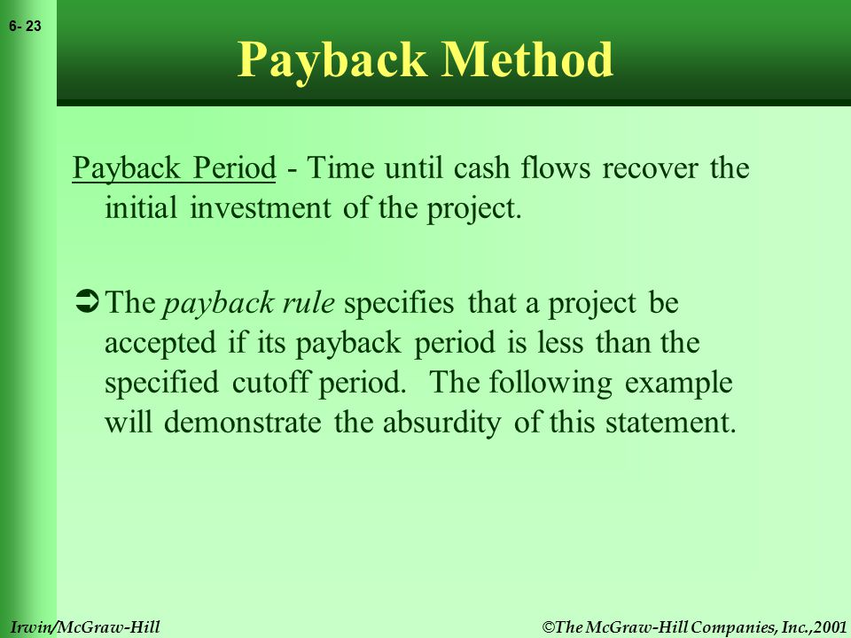 © The McGraw-Hill Companies, Inc.,2001 6- 24 Irwin/McGraw-Hill Payback Method Example The three project below are available.
