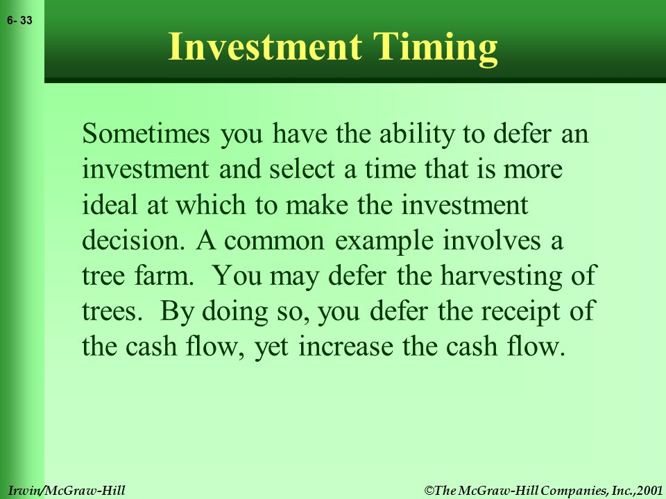 © The McGraw-Hill Companies, Inc.,2001 6- 34 Irwin/McGraw-Hill Investment Timing Example You may purchase a computer anytime within the next five years.