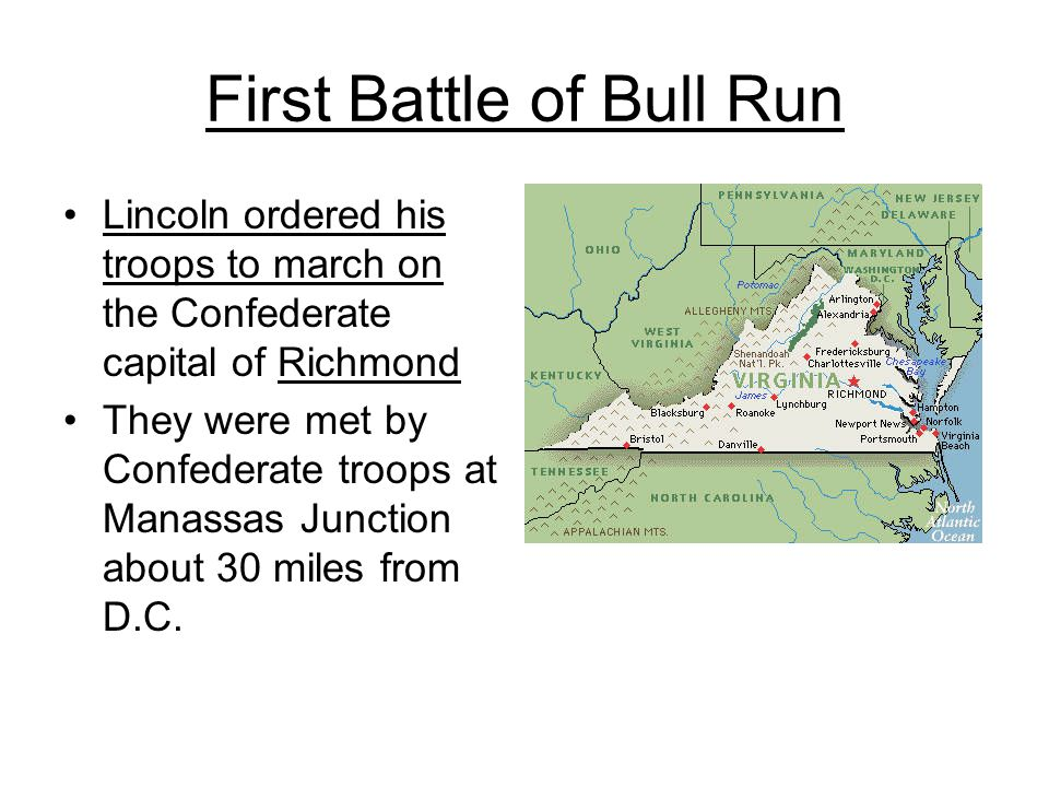 The Confederates held the high ground and were able to send the Union troops running back Bull Run convinced people the war was not going to be a quick and easy affair Both sides began to train and prepare more seriously