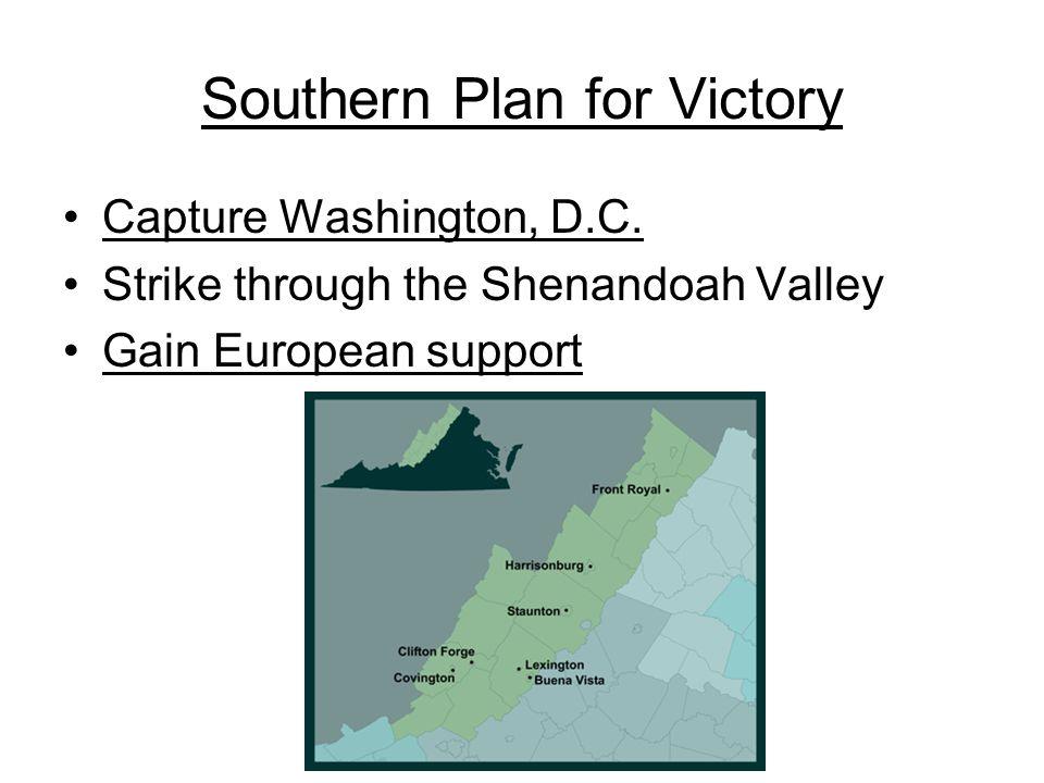 Anaconda Plan Union plan for victory: 1: Capture Richmond, the Confederate capital.