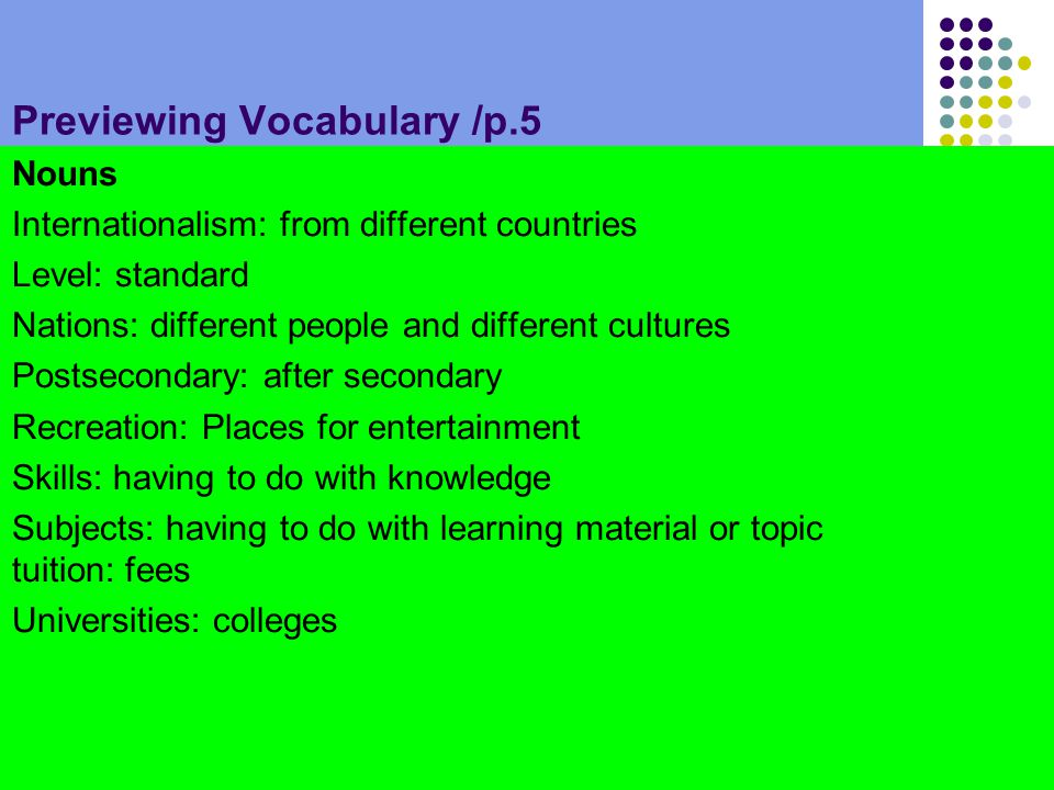 Previewing Vocabulary /p.5 Verbs To attend ; to come To charge: to need to pay To leave; to go To save; to collect money To spend; to use money To support: to hold To structure : to make a form ( v) Structure : organization ( n)
