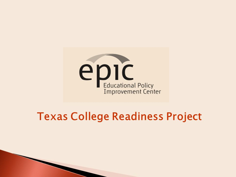  Successfully responded to RFP to partner with THECB on the Texas College Readiness Project  Founded by Dr.