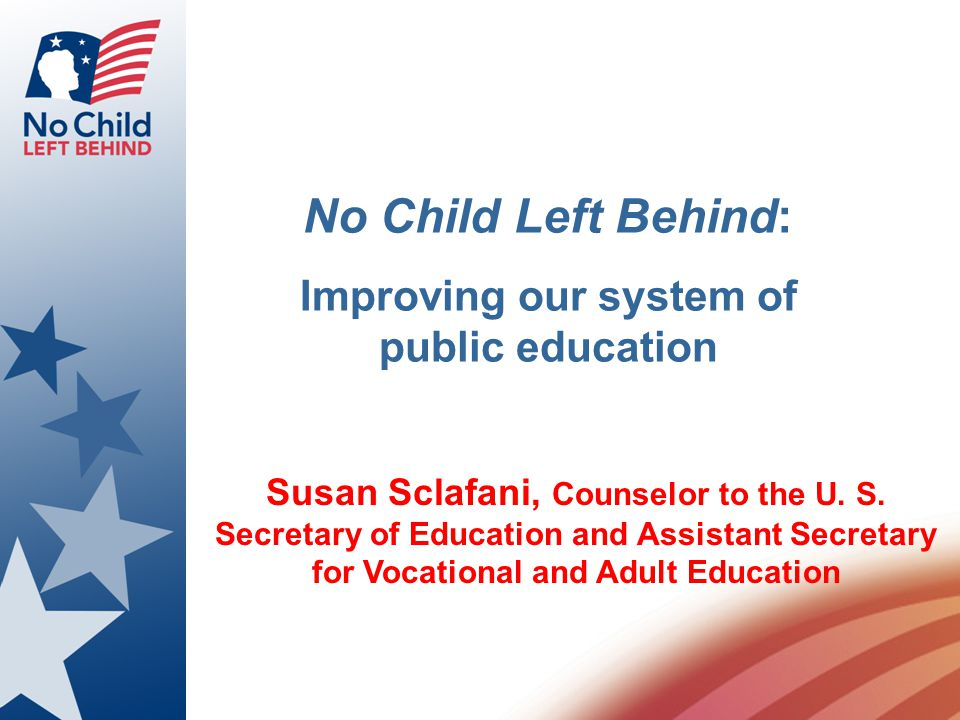 Goal of No Child Left Behind All students proficient by 2014