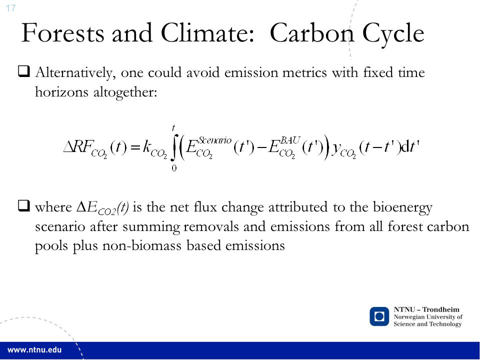 18 Forests and Climate  In addition to altering the C-balance and emissions of other GHGs, planting new forests or changing management practice in existing forests come with an additional suite of biophysical changes Source: Bonan, Science, (2008)