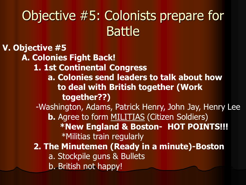Objective #5: Colonists prepare for Battle V.Objective #5 A.