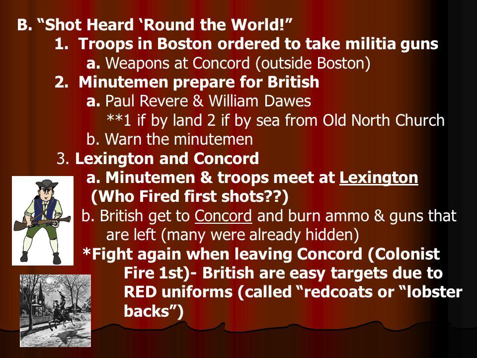 B. Shot Heard 'Round the World! 1. Troops in Boston ordered to take militia guns a.