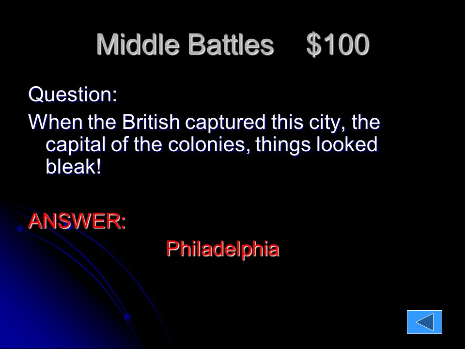 Middle Battles $200 Question: The patriots suffer a bad loss and Washington is sent scrambling to PA and NJ.