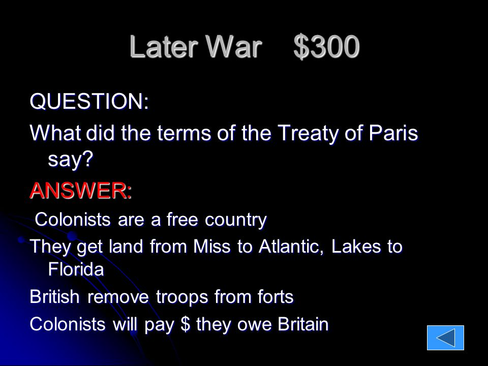 Later War $400 QUESTION: The largest defeat of the colonist occurred at?