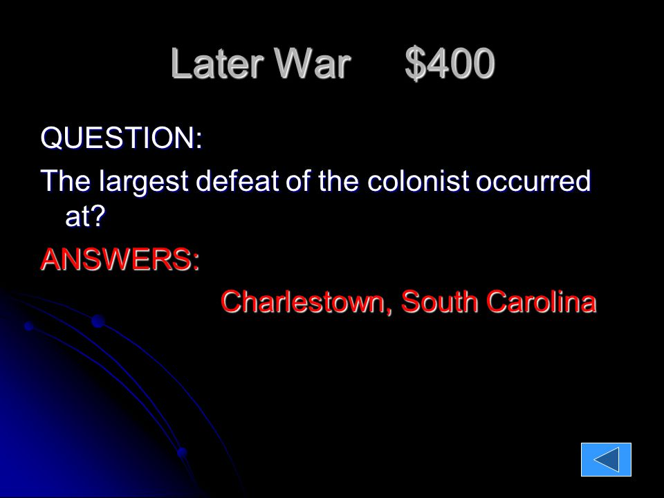 Later War $500 QUESTION What are three reasons why the Patriots won the War?