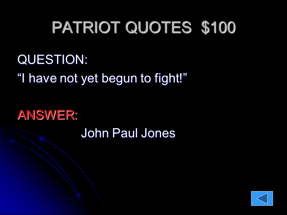 PATRIOT QUOTES $400 QUESTION The Redcoats are coming! (3 people) The Redcoats are coming! (3 people)