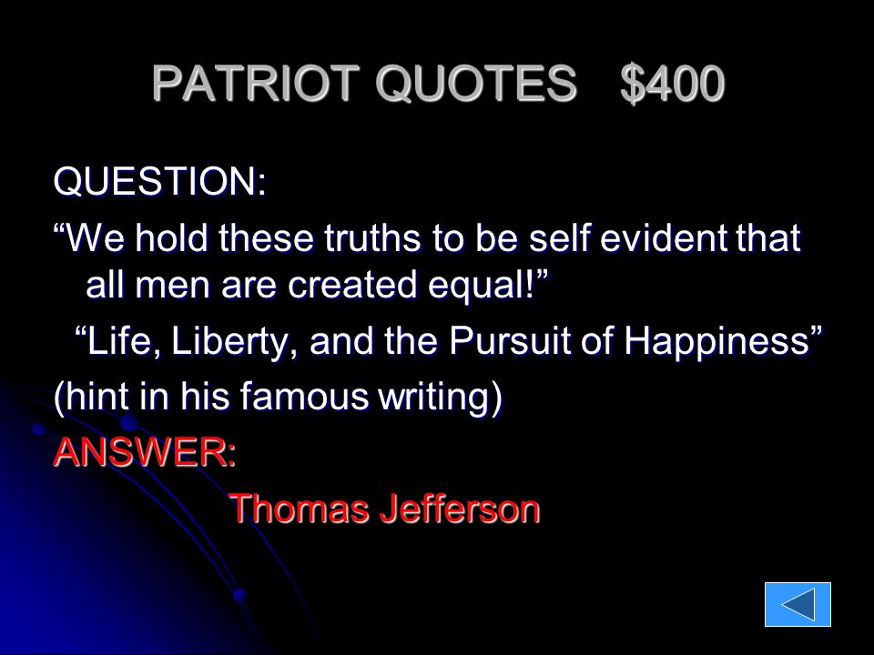 PATRIOT QUOTES $500 QUESTION: I am no longer a Virginian, but an American! Give me liberty or give me death!