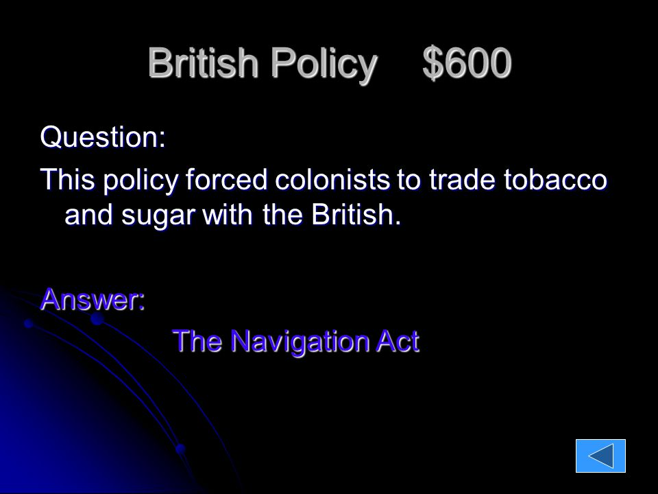 British Policy $1600 Question: This allowed British Soldiers to search ships and homes for smuggled goods