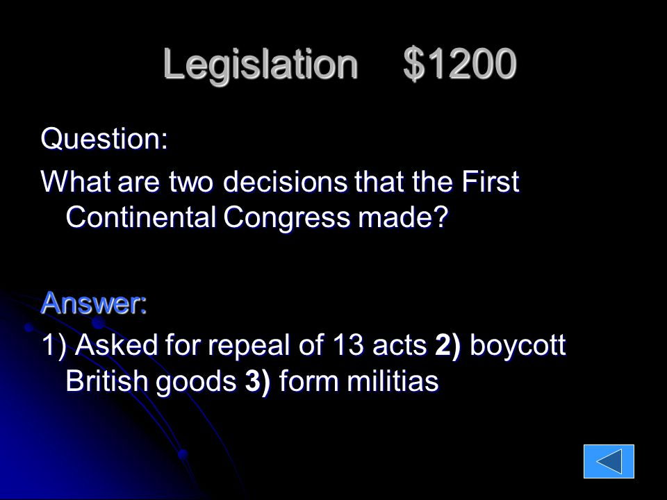 Legislation $800 Question: What are three decisions of the Second Continental Congress?