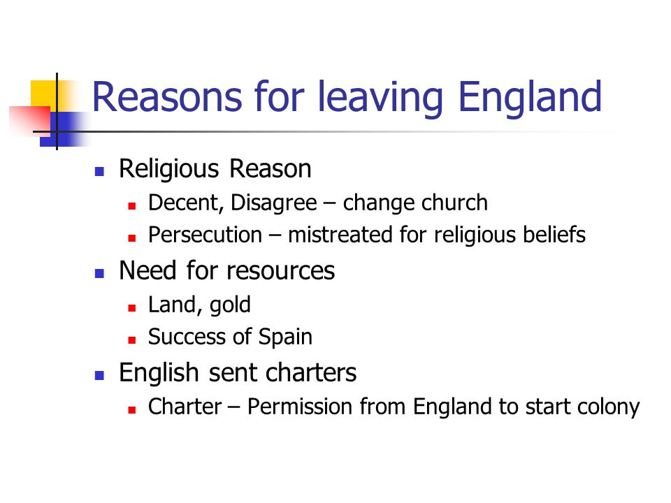 Different Groups Puritans Pilgrims All left for different religious reasons