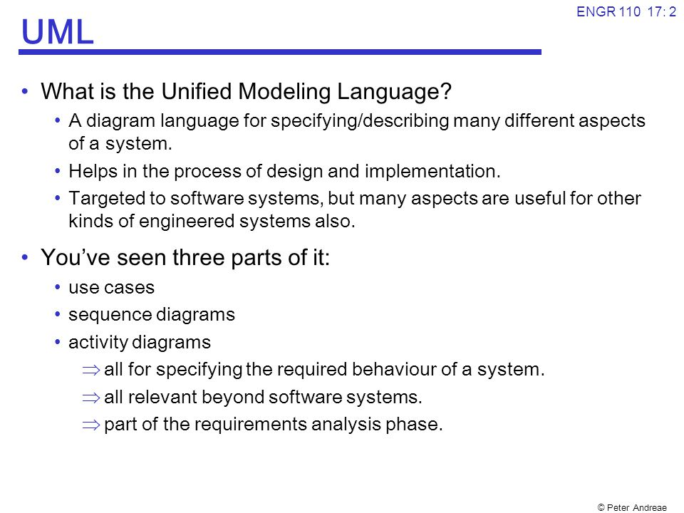 © Peter Andreae ENGR 110 17: 3 A modelling language What is the value of these diagrams.
