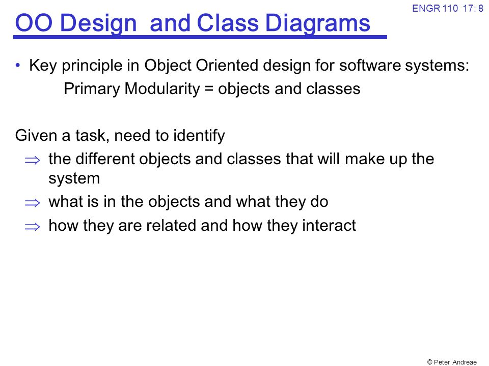© Peter Andreae ENGR 110 17: 9 OO Design and Class Diagrams How.
