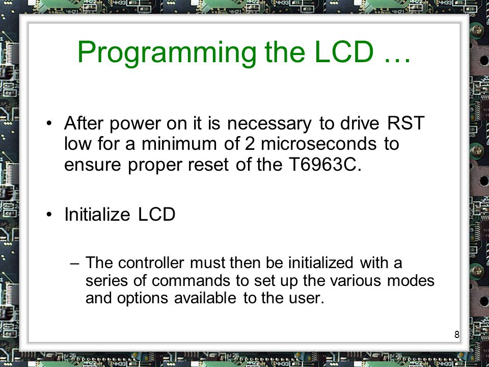 9 … Programming the LCD Status Check –Before every data read, data write or command write the status of the LCD must be checked to ensure that it is ready to communicate with the MPU.