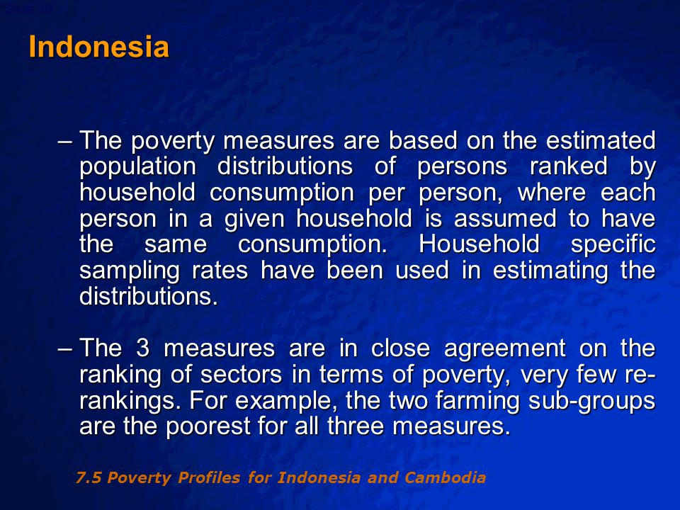 © 2003 By Default!Slide 31 Indonesia –In forming the poverty profile, households have been grouped by their stated principal income sources .