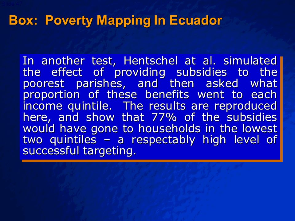 © 2003 By Default!Slide 48 Box: Poverty Mapping In Ecuador