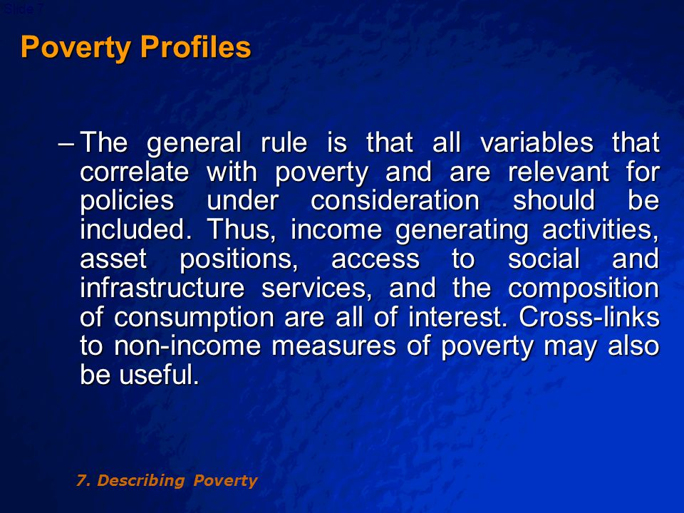© 2003 By Default!Slide 8 Additive Poverty Profiles Additive poverty measures can greatly facilitate such poverty comparisons.