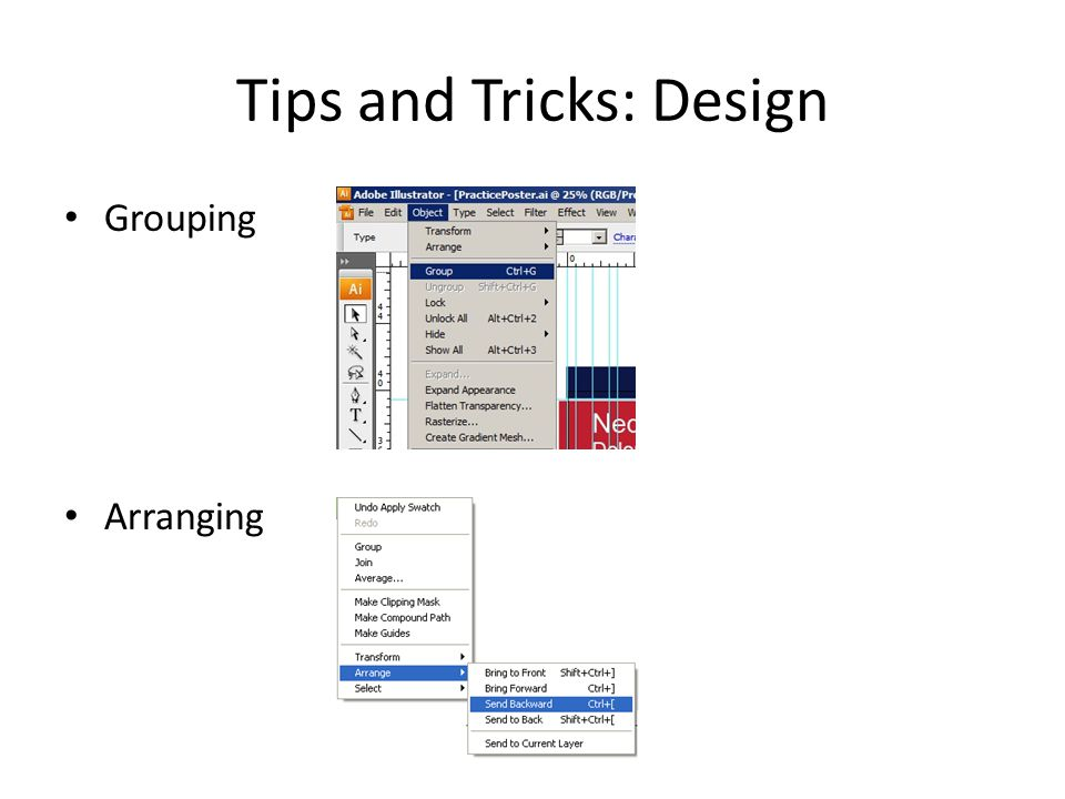 Tips and Tricks: Helpful Shortcuts Alt + center click – Zoom in and out Shift + left click – Select multiple items Ctrl + left click – Select one item in a group Ctrl + C Ctrl + V