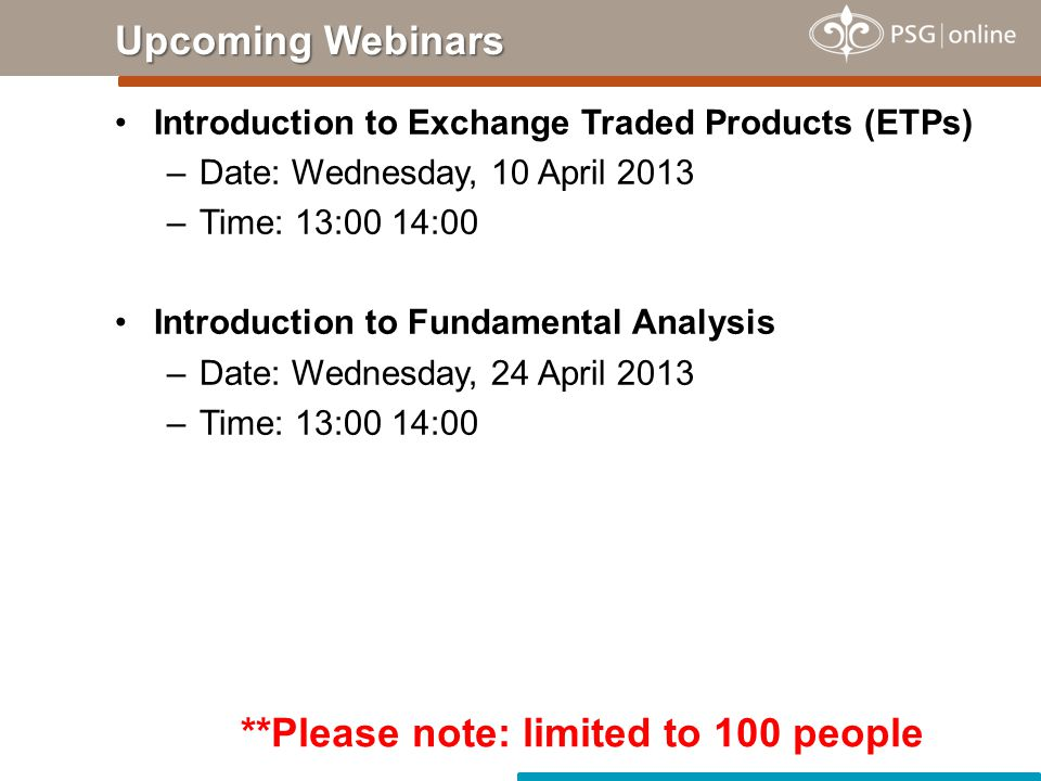 Durban –Date: Wednesday, 17 April 2013 –Time: 17:30 for 18:00 until 20:00 Johannesburg –Date: Tuesday, 28 May 2013 –Time: 17:30 for 18:00 until 20:00 Pretoria –Date: Tuesday, 25 June 2013 –Time: 17:30 for 18:00 until 20:00 Johannesburg –Date: Tuesday, 30 July 2013 –Time: 17:30 for 18:00 until 20:00 Cape Town –Date: Wednesday, 21 August 2013 –Time: 17:30 for 18:00 until 20:00 Traders Forum Meetings