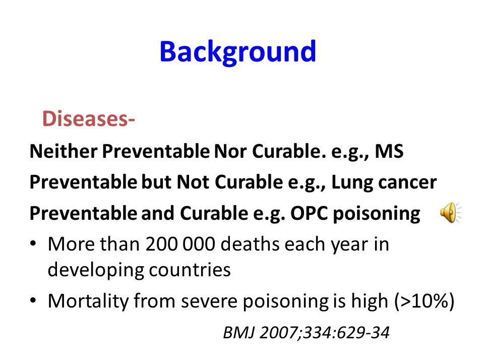 Background Diseases- Neither Preventable Nor Curable.