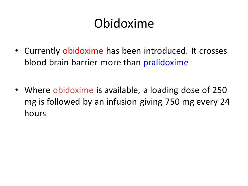 Obidoxime Currently obidoxime has been introduced.