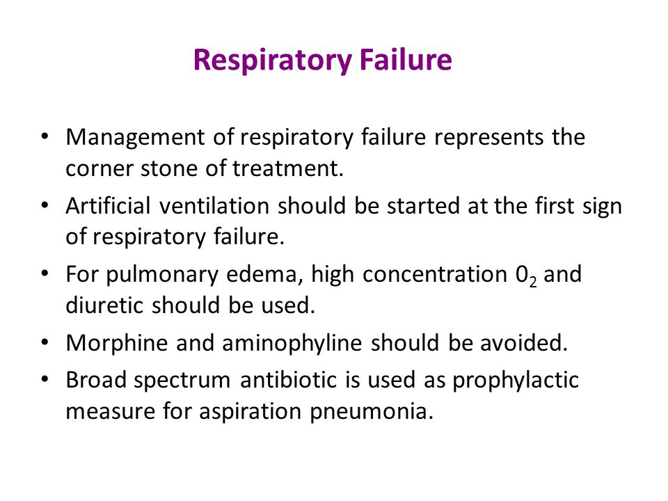 Respiratory Failure Management of respiratory failure represents the corner stone of treatment.